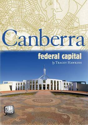 Our Stories: Canberra - Federal Capital