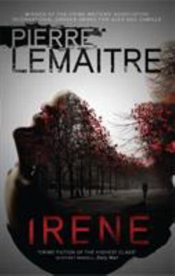 Irene (The Brigade Criminelle Trilogy #1)