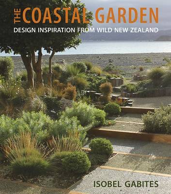 The Coastal Garden: Design Inspiration from Wild New Zealand