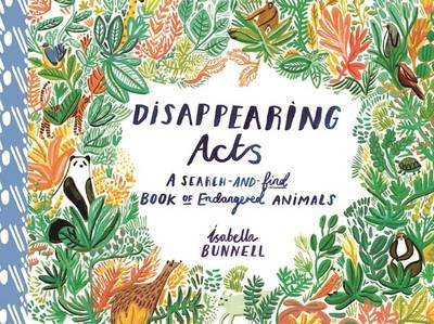 Disappearing Acts : A Search - and - find Book of Endangered Animals