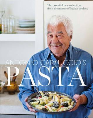 Pasta: The Essential New Collection from the Master of Italian Cookery