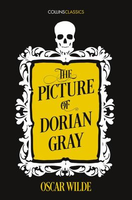 The Picture of Dorian Gray : Collins Classics