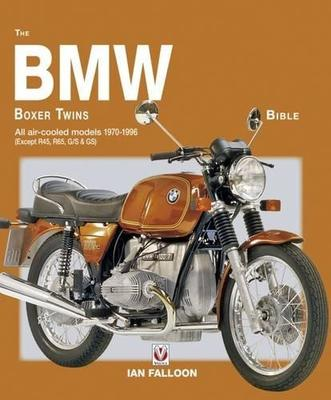The BMW Boxer Twins BibleAll air-cooled models 1970-1996 (Except R45, R65, G/S & GS)