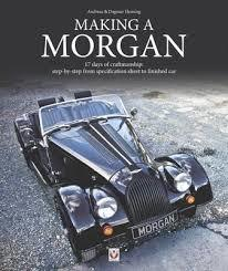 Making a Morgan17 days of craftmanship: step-by-step from specification sheet to finished car