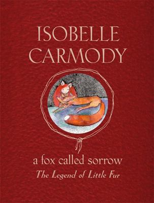 A Fox Called Sorrow (The Legend of Little Fur #2)