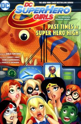 Past Times at Super Hero High (DC Super Hero Girls)