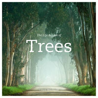 The Life and Love of Trees