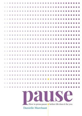 Pause: How to Press Pause Before Life Does It for You
