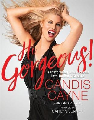 Hi Gorgeous! : Transforming Inner Power into Radiant Beauty