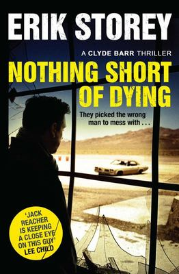 Nothing Short of Dying : A Clyde Barr Thriller