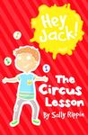 The Circus Lesson (Hey Jack #12)
