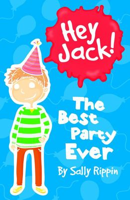The Best Party Ever (Hey Jack #16)