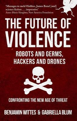 Hackers and Drones Future of Violence - Robots and Germs