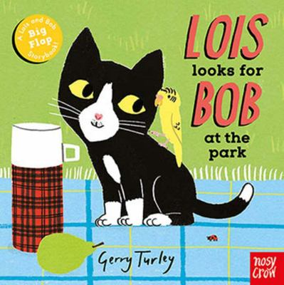 Lois Looks for Bob at the Park (Lift-the-Flap)