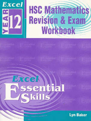 Year 12 HSC Maths Revision & Exam Workbook: Essential Skills