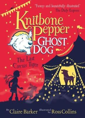 The Last Circus Tiger (Knitbone Pepper, Ghost Dog #2)