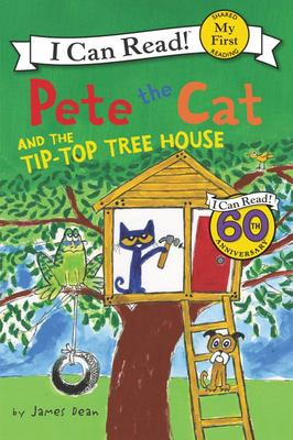 The Tip-top Tree House (Pete the Cat: I Can Read)