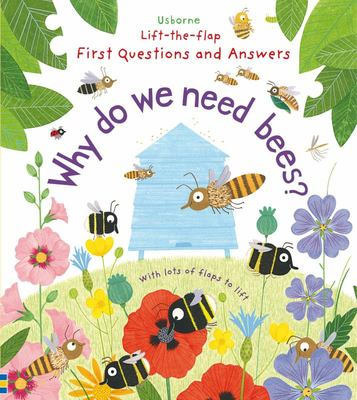 Why Do We Need Bees? (Lift-the-Flap)