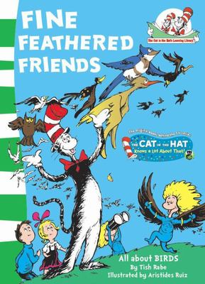 Fine Feathered Friends (The Cat in the Hat Learning Library)