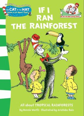 If I Ran the Rain Forest (The Cat in the Hat Learning Library)