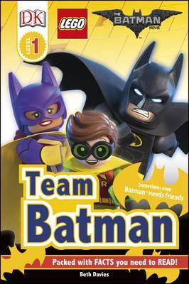 Team Batman (The LEGO Batman Movie: DK Readers Level 1)