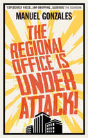 The Regional Office Is Under Attack! A Novel