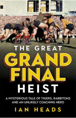 The Great Grand Final Heist A Mysterious Tale of Tigers, Rabbitohs and an Unlikely Coaching Hero