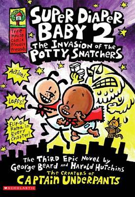 The Invasion of the Potty Snatchers (Super Diaper Baby #2)