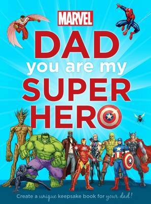 Dad You Are My Superhero