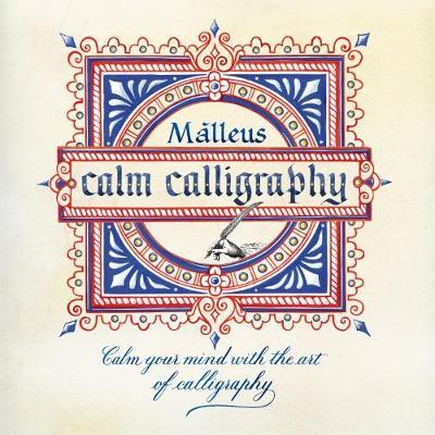 Calm Calligraphy: Calm your mind with the art of calligraphy