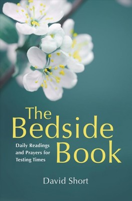 The Bedside Book: Daily Readings and Prayers for Testing Times