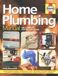 Home Plumbing ManualThe Complete Step-by-Step Guide