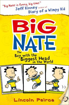 Big Nate: The Boy with the Biggest Head in the World (Big Nate #1)