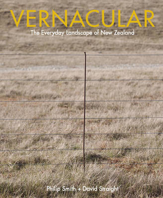 Vernacular: The Everyday Landscape of New Zealand