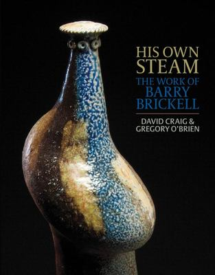 His Own Steam : The Work of Barry Brickell