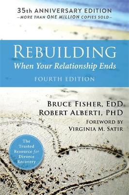 Rebuilding: When Your Relationship Ends (4th edition)