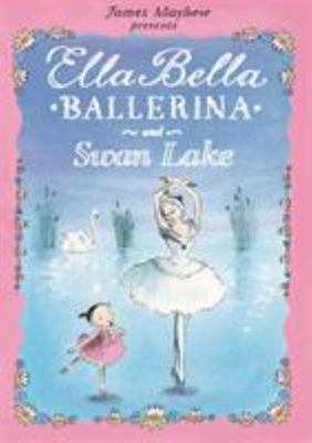 Ella Bella Ballerina and Swan Lake
