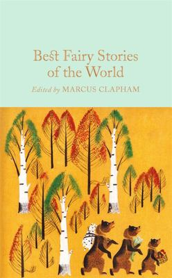 Best Fairy Stories of the World - Macmillan Collector's Library