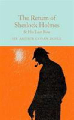 The Return of Sherlock Holmes and His Last Bow - Macmillan Collector's Library