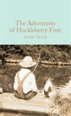 The Adventures of Huckleberry Finn (Macmillan Collector's Library)