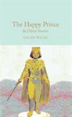 The Happy Prince & Other Stories (Macmillan Collector's Library)