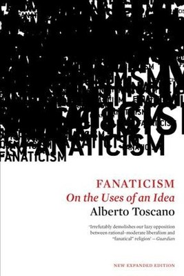 Fanaticism : On the Uses of an Idea