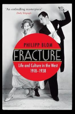 Fracture: Life and Culture in the West, 1918-1938
