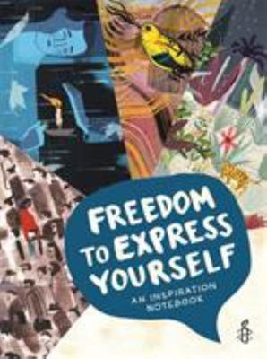 Freedom to Express Yourself: An Inspirational Notebook