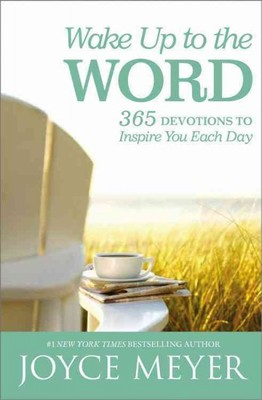 Wake Up to the Word : 365 Devotions to Inspire You Each Day
