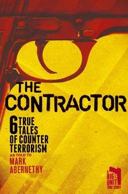 The Contractor 6 True tales of Counter Terrorism