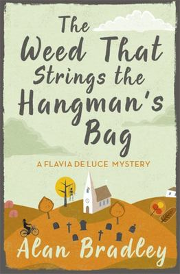 The Weed That Strings the Hangman's Bag (Flavia De Luce #2)
