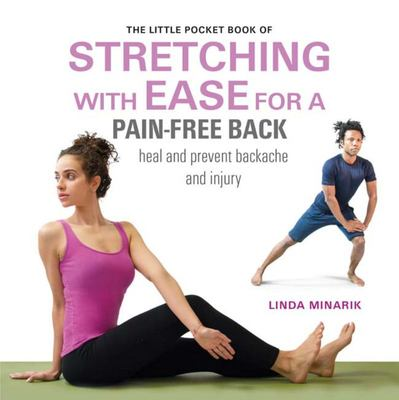 The Little Pocket Book of Stretching With Ease for a Pain-free Back : Heal and Prevent Backache and Injury