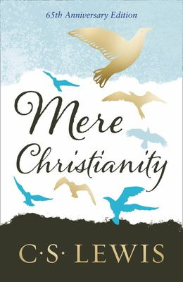 Mere Christianity - Special 65th Anniversary Edition HB