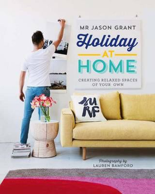 Holiday at Home - Creating Relaxed Spaces of Your Own